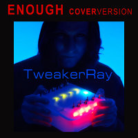 Free Download of Enough (Coverversion of SONOIO) by TweakerRay liked by Allesandro Cortini: Love it!