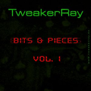 TweakerRay - Bits And Pieces Vol.1 EP